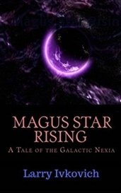 Magus Star Rising by Larry Ivkovich