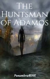 The Huntsman of Adamos by PenumbraMINE
