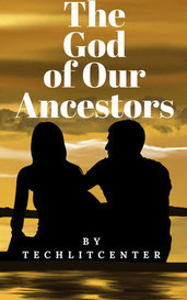 The God of Our Ancestors by Techlitcenter