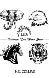 Leo: Between The Four Sons by H. K. Collins
