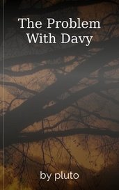 The Problem With Davy by pluto