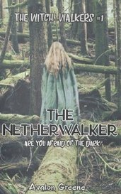The Netherwalker [Book #1 of The Witch-Walkers series] by Avalon Greene