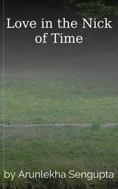 Love in the Nick of Time by Arunlekha Sengupta