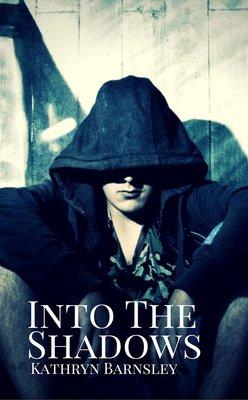 Into The Shadows by Kathryn Barnsley