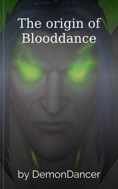 The origin of Blooddance by DemonDancer