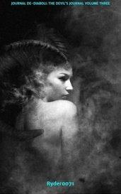 JOURNAL DE-DIABOLI: THE DEVIL'S JOURNAL VOLUME THREE by Robert Alan Ryder
