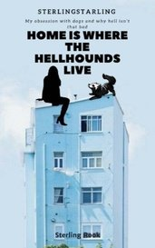 Home is where the hellhounds live by Sterling Rook