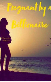 Pregnant by a Billionaire  by Kay  (♡_ ♡)