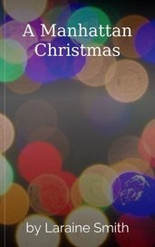 A Manhattan Christmas by Laraine Smith