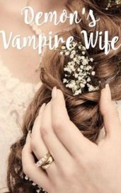 Demon's Vampire Wife by missrose