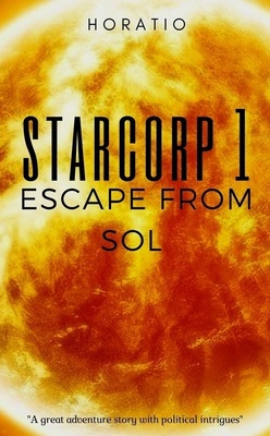 Starcorp 1: Escape from Sol by Horatio