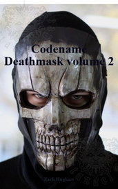Codename Deathmask volume 2 by Zach Hughart