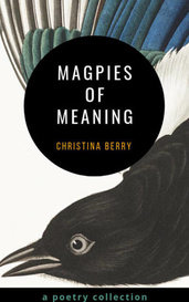 Magpies of Meaning by inkcloud poetry