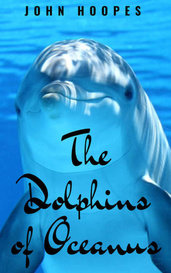 The Dolphins of Oceanus by John Hoopes