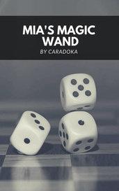 MIA'S MAGIC WAND by Caradoka