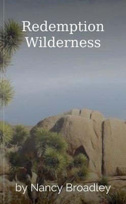 Redemption Wilderness by Nancy Broadley
