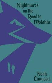 Nightmares on the Road to Motakke by Noah Linwood