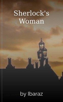 Sherlock's Woman by Ibaraz
