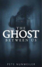 The Ghost Between Us by pnunweiler