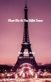 Meet Me At The Eiffel Tower by That_M&N_Writer
