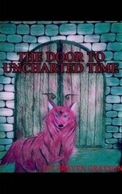 The Door To Uncharted Times (Prologue) by Traven Maximilian Hunter