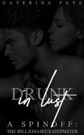 Drunk In Lust [A TBS SPIN-OFF] by ᴄᴀᴛᴇʀɪɴᴀ ғᴀʏᴇ