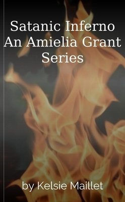 Satanic Inferno An Amielia Grant Series by Kelsie Maillet