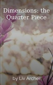 Dimensions: the Quarter Piece by Liv Archer