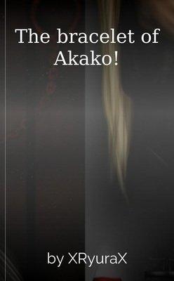 The bracelet of Akako! by XRyuraX
