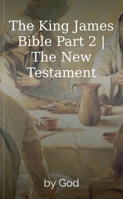 The King James Bible Part 2 | The New Testament by God