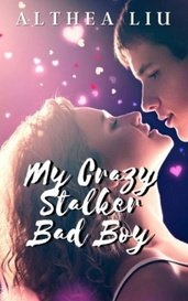 My Crazy Stalker Bad Boy by KateLorraine