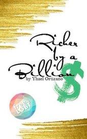 Richer by a Billion by Yhael Ortizano