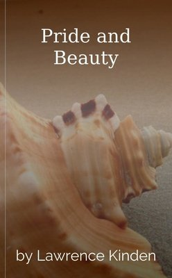 Pride and Beauty by Lawrence Kinden