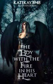 The Boy With The Fire In His Heart by Kate