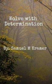 Wolve with Determination by Samuel Meason Kramer