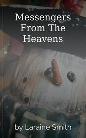 Messengers From The Heavens by Laraine Smith