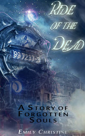Ride of the Dead: A Story of Forgotten Souls by B1eeding_Petals....aka Emily Christine