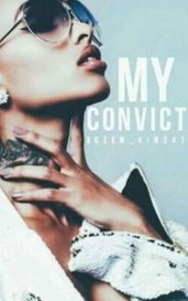 My Convict by Eli.D