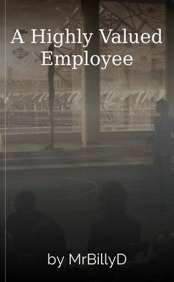 A Highly Valued Employee by MrBillyD