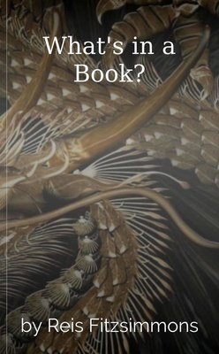 What's in a Book? by Reis Fitzsimmons