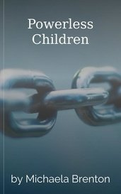 Powerless Children by Michaela Brenton
