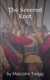 The Severed Knot by Malcolm Twigg