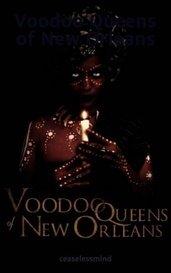 Voodoo Queens of New Orleans by ceaselessmind