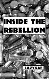 Inside the rebellion by LazyKae