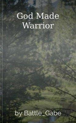 God Made Warrior by Battle_Gabe