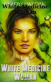 White Medicine Woman by Gladys