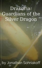 Drakoria: Guardians of the Silver Dragon by Jonathan Sohriakoff