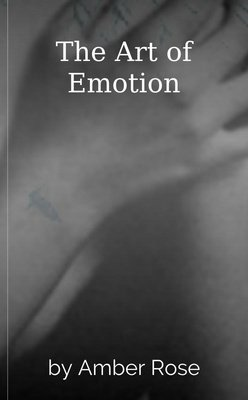 The Art of Emotion by Amber Rose