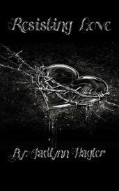 Resisting Love by Jadlynn Hagler