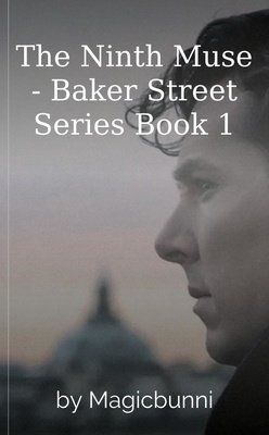 The Ninth Muse - Baker Street Series Book 1 by Magicbunni